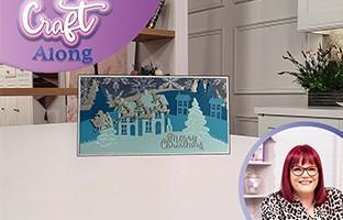 Craft Along - 15th September - Christmas Create A Scene Edge'ables