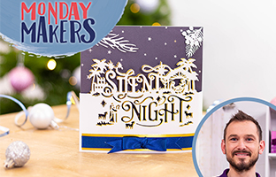 Monday Makers - 20th September - Christmas Large Edge'ables, Scene of Light & more