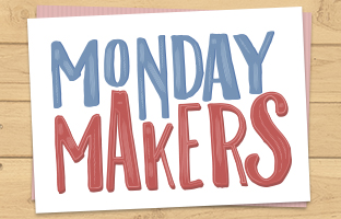 Monday Makers - Monday 21st December