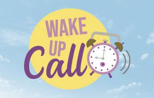 Wake Up Call - Tuesday 23rd February